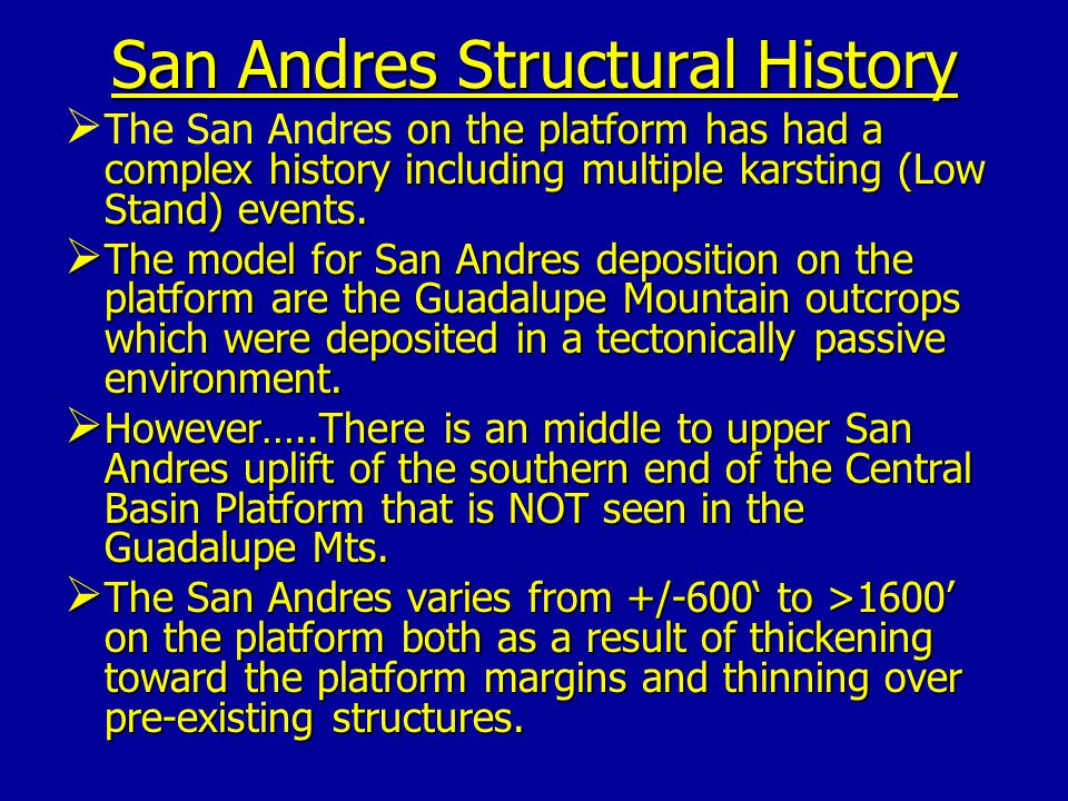 San Andres Structural History  on the platform has had a complex history including multiple karsting (Low Stand) events.