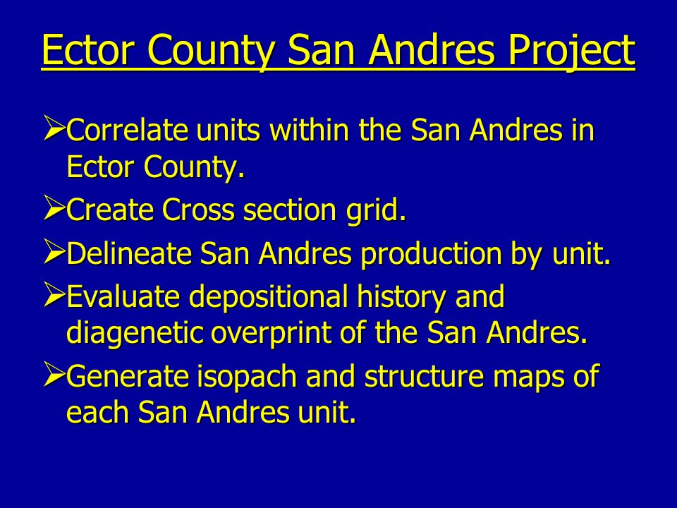 Ector County San Andres Project  Correlate units within the San Andres in Ector County.