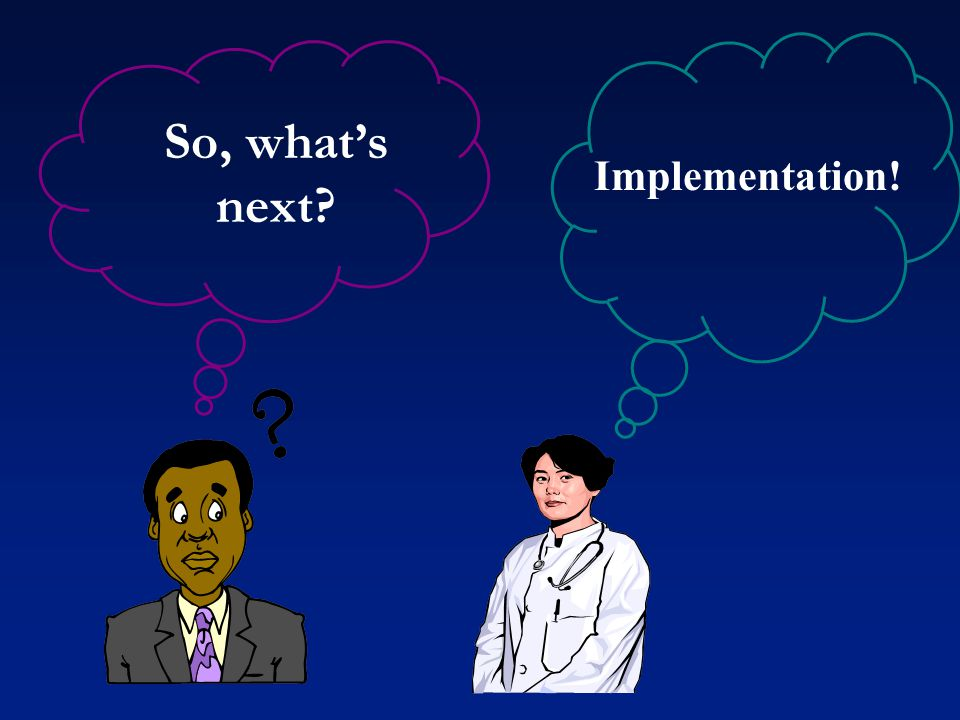 So, what's next Implementation!
