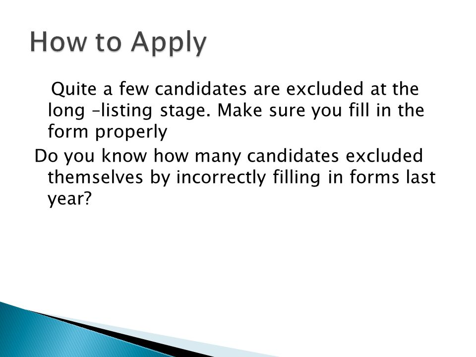 Quite a few candidates are excluded at the long –listing stage.