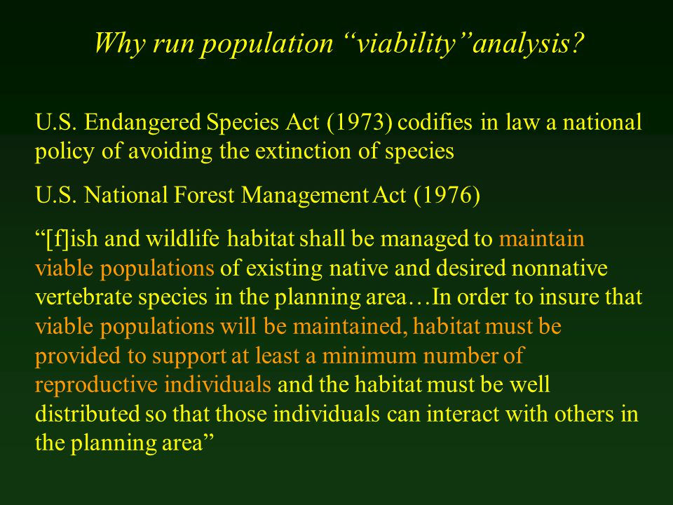 U.S. Endangered Species Act (1973) codifies in law a national policy of avoiding the extinction of species U.S. National Forest Management Act (1976)