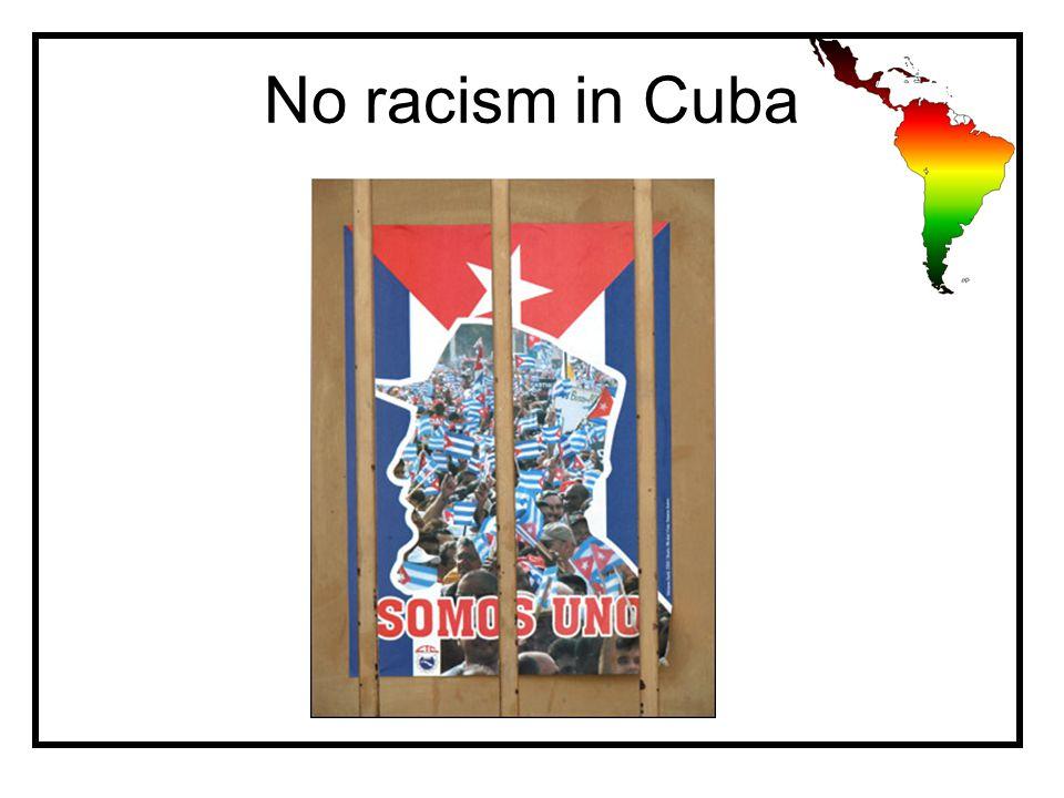 No racism in Cuba