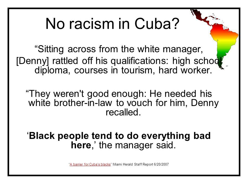 No racism in Cuba.