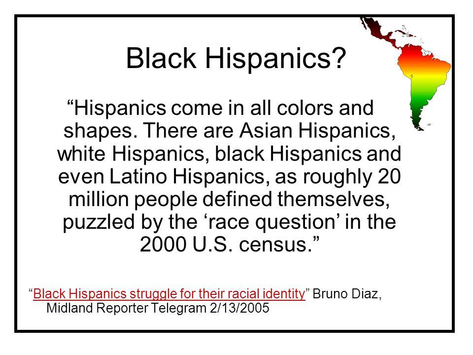 Black Hispanics. Hispanics come in all colors and shapes.