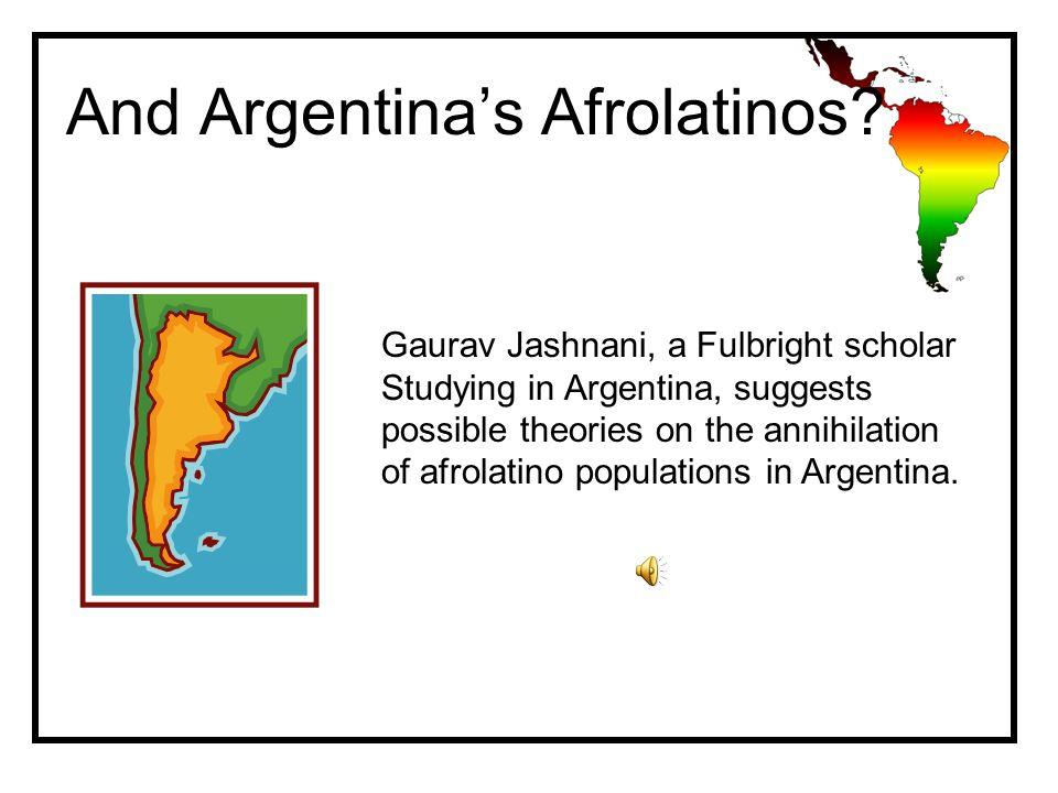 And Argentina's Afrolatinos.