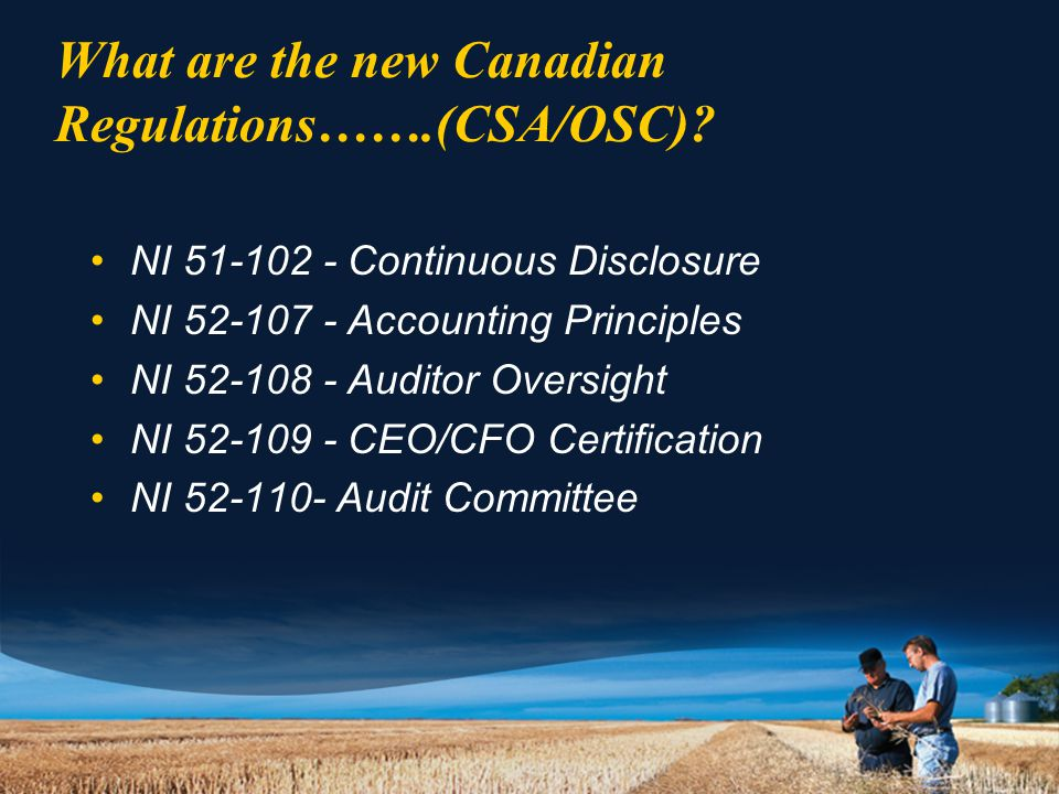 What are the new Canadian Regulations…….(CSA/OSC).