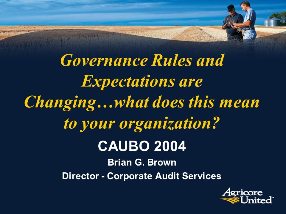 Governance Rules and Expectations are Changing…what does this mean to your organization.