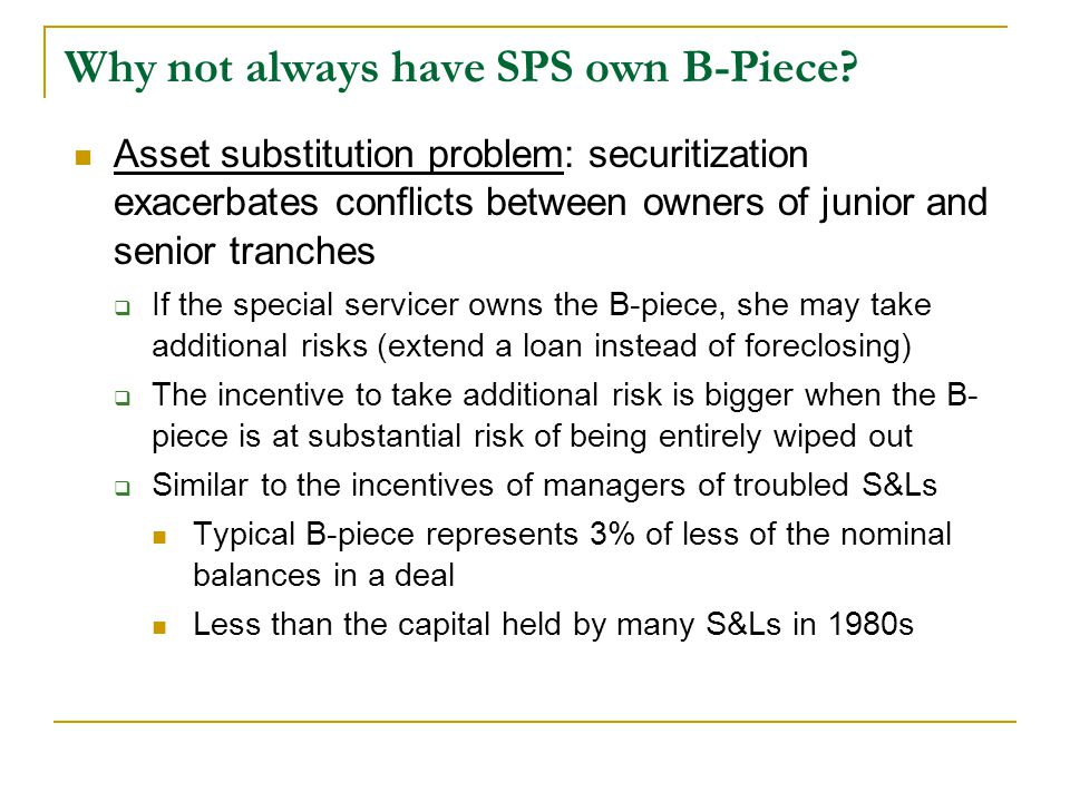Why not always have SPS own B-Piece.