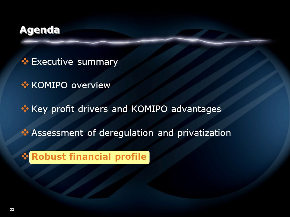 W02/5517 33 Agenda  Executive summary  KOMIPO overview  Key profit drivers and KOMIPO advantages  Assessment of deregulation and privatization  R