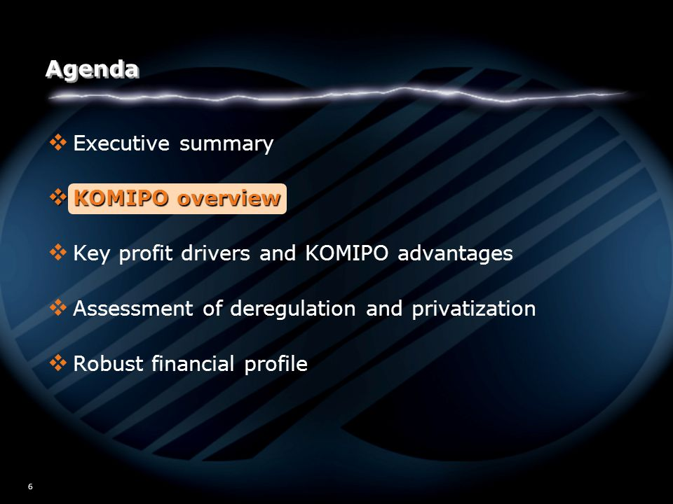 W02/5517 6 Agenda  Executive summary  KOMIPO overview  Key profit drivers and KOMIPO advantages  Assessment of deregulation and privatization  Robust financial profile