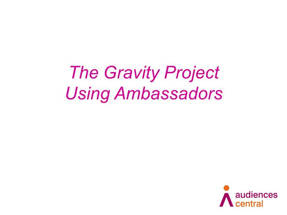The Gravity Project Using Ambassadors
