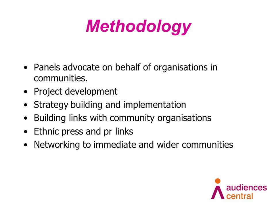 Methodology Panels advocate on behalf of organisations in communities.