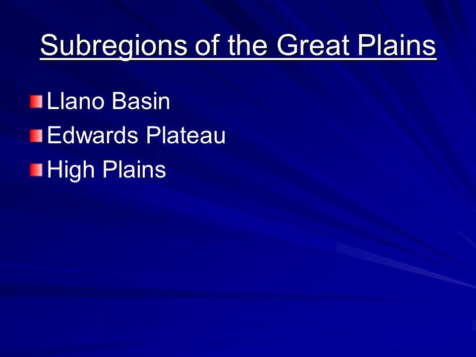 Subregions of the Great Plains Llano Basin Edwards Plateau High Plains
