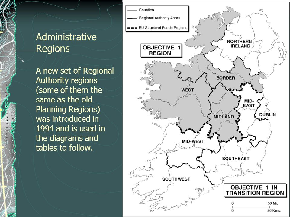 Administrative Regions A new set of Regional Authority regions (some of them the same as the old Planning Regions) was introduced in 1994 and is used in the diagrams and tables to follow.