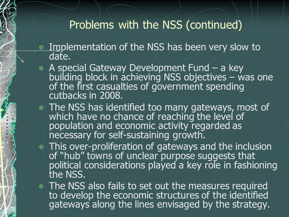 Problems with the NSS (continued) Implementation of the NSS has been very slow to date.