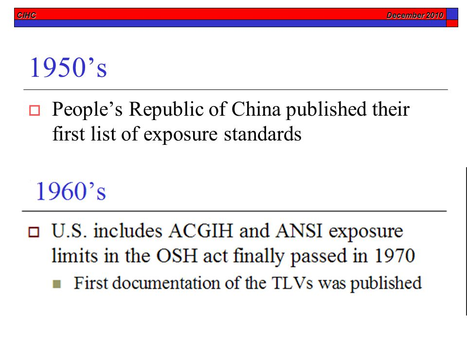 CIHC December 2010 1950's  People's Republic of China published their first list of exposure standards