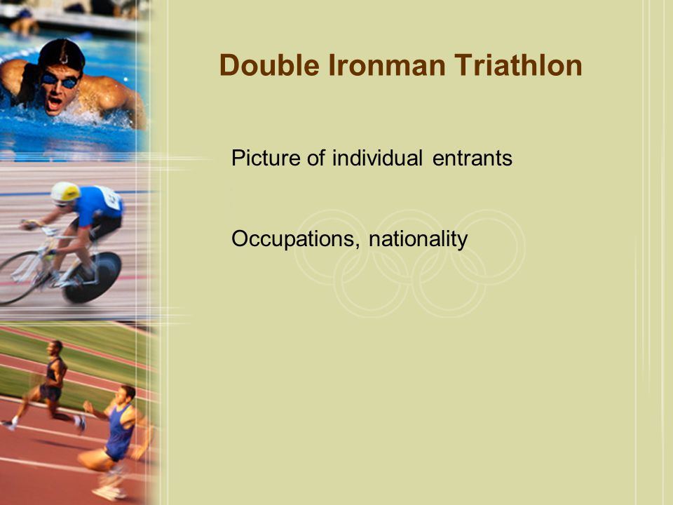 Double Ironman Triathlon Picture of individual entrants Occupations, nationality