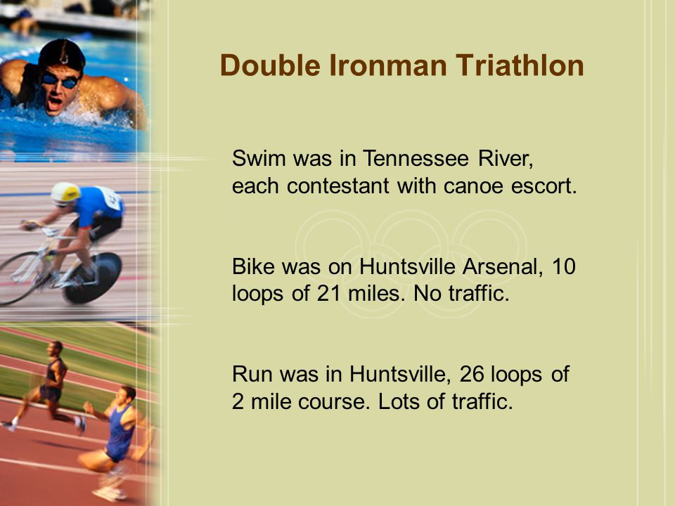 Double Ironman Triathlon Swim was in Tennessee River, each contestant with canoe escort.