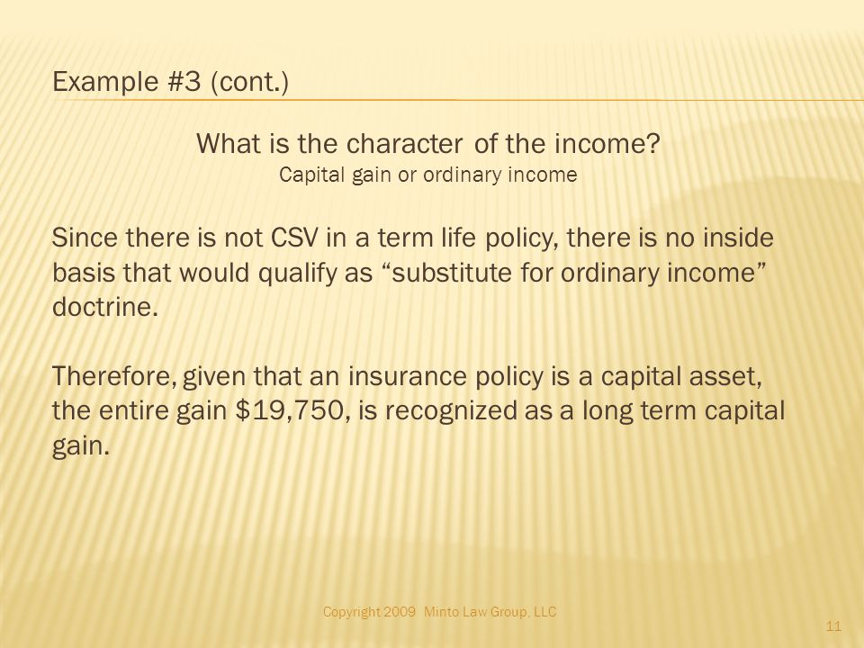 Example #3 (cont.) What is the character of the income.