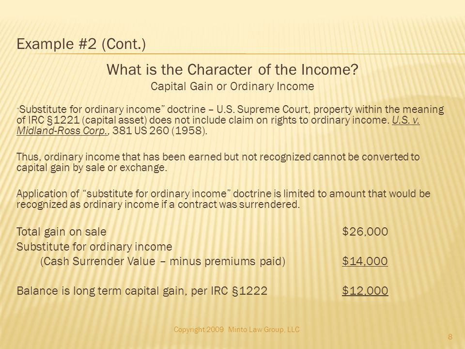Example #2 (Cont.) What is the Character of the Income.