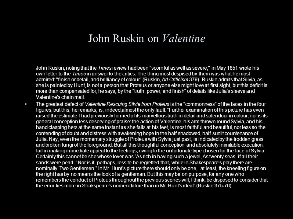 John Ruskin on Valentine John Ruskin, noting that the Times review had been