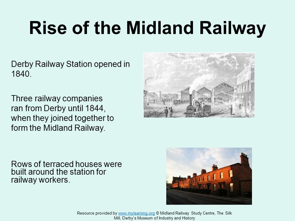 Rise of the Midland Railway Derby Railway Station opened in 1840.