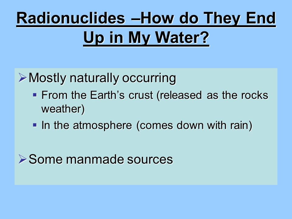 Radionuclides –How do They End Up in My Water.
