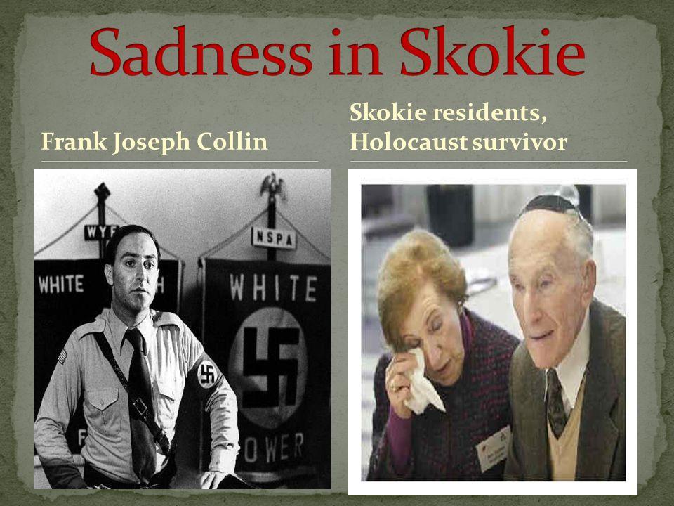 Frank Joseph Collin Skokie residents, Holocaust survivor
