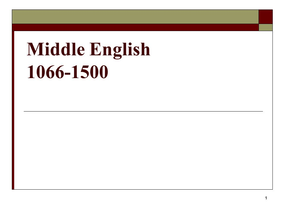 1 Middle English 1066-1500