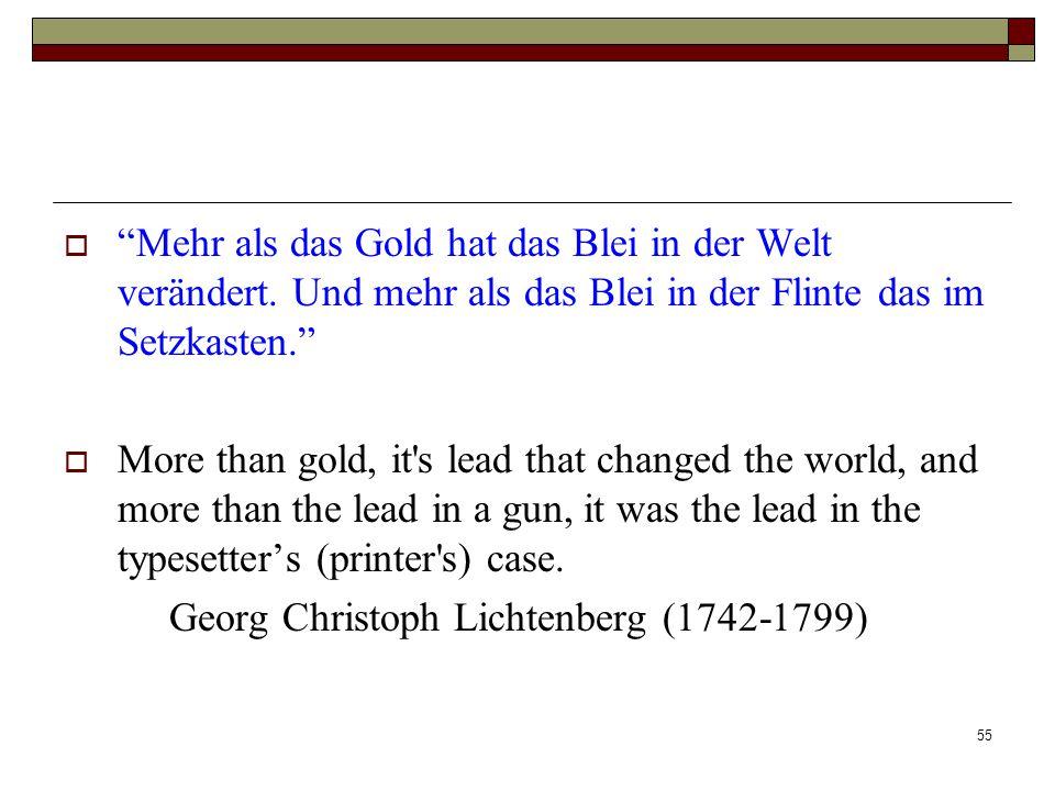 """55  """"Mehr als das Gold hat das Blei in der Welt verändert. Und mehr als das Blei in der Flinte das im Setzkasten.""""  More than gold, it's lead that c"""