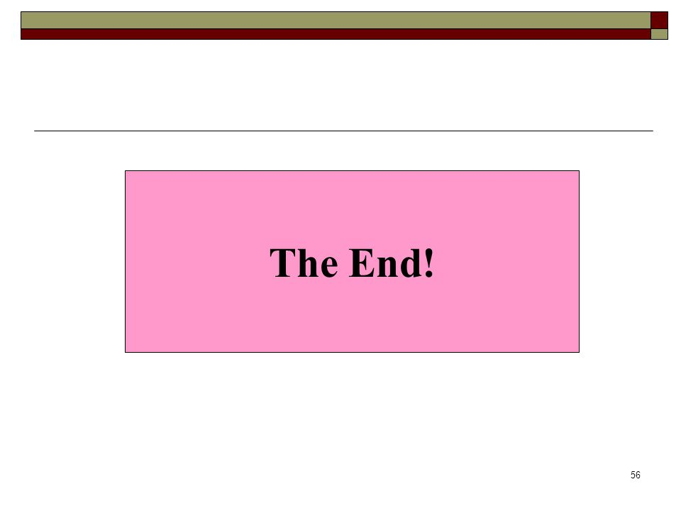 56 The End!