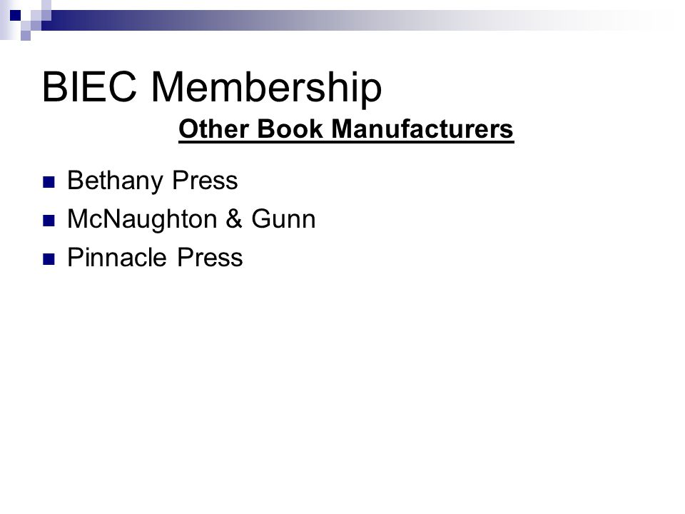 BIEC Membership Bethany Press McNaughton & Gunn Pinnacle Press Other Book Manufacturers