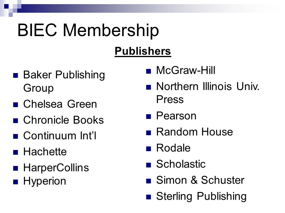 BIEC Membership Baker Publishing Group Chelsea Green Chronicle Books Continuum Int'l Hachette HarperCollins Hyperion McGraw-Hill Northern Illinois Uni
