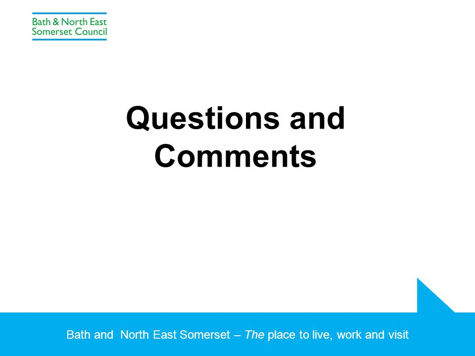 Bath and North East Somerset – The place to live, work and visit Questions and Comments