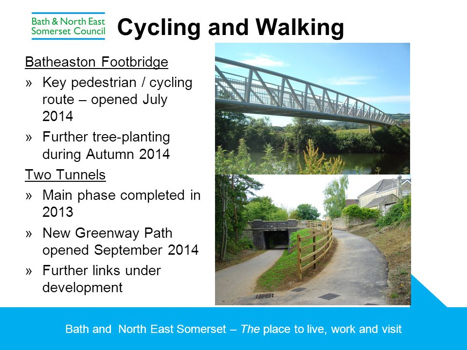 Bath and North East Somerset – The place to live, work and visit Cycling and Walking Batheaston Footbridge »Key pedestrian / cycling route – opened Ju