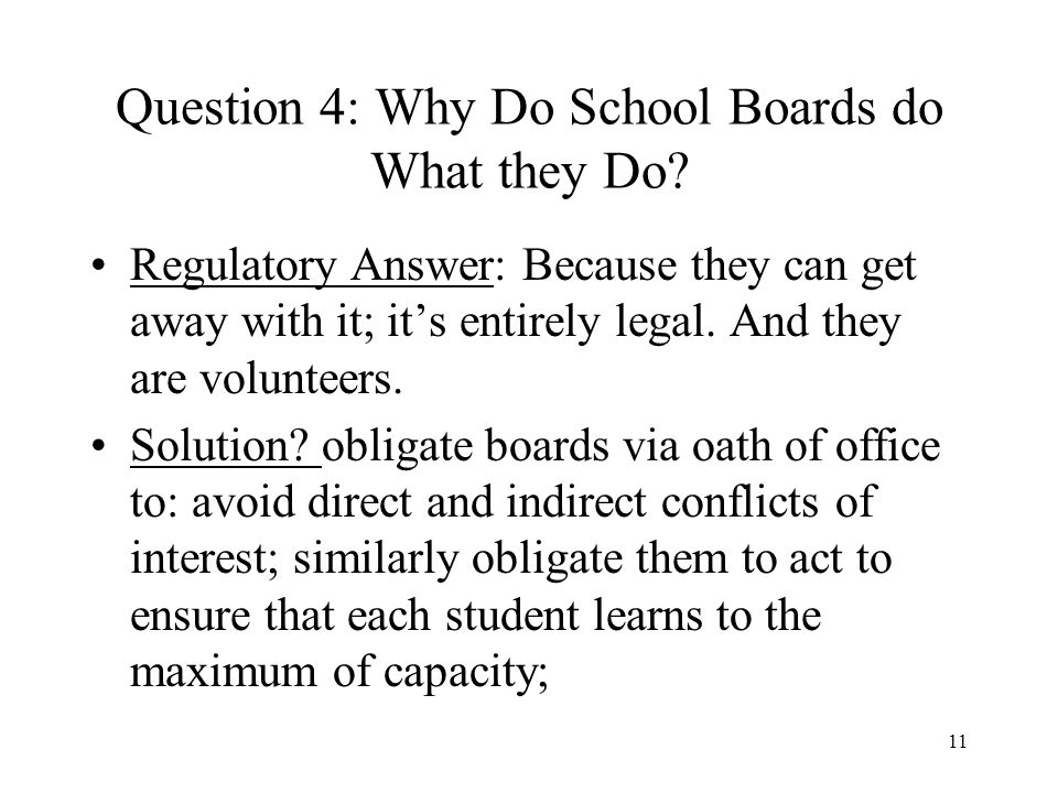 11 Question 4: Why Do School Boards do What they Do.