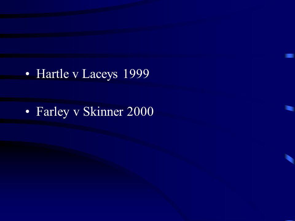 Hartle v Laceys 1999 Farley v Skinner 2000