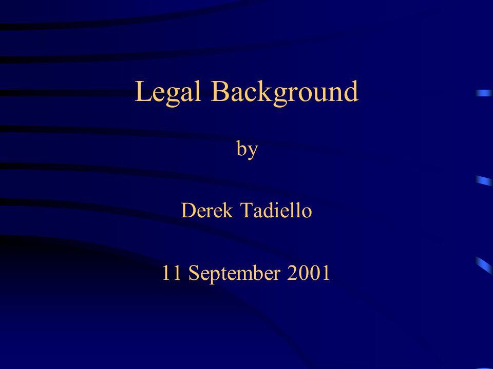 Legal Background by Derek Tadiello 11 September 2001