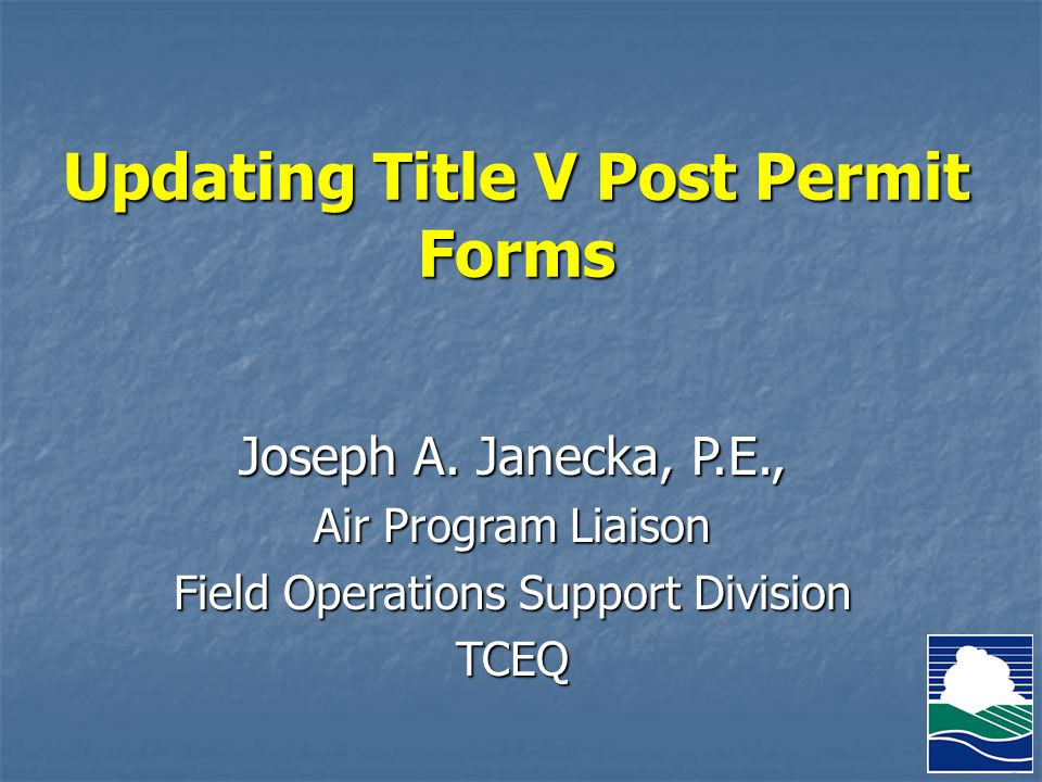 Updating Title V Post Permit Forms Joseph A.