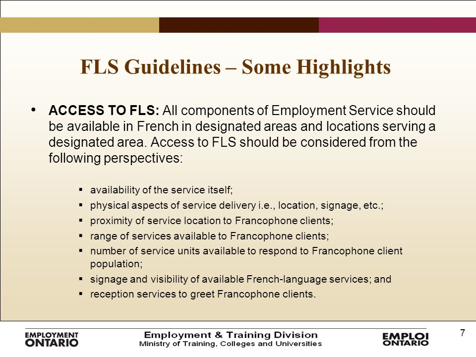 7 FLS Guidelines – Some Highlights ACCESS TO FLS: All components of Employment Service should be available in French in designated areas and locations