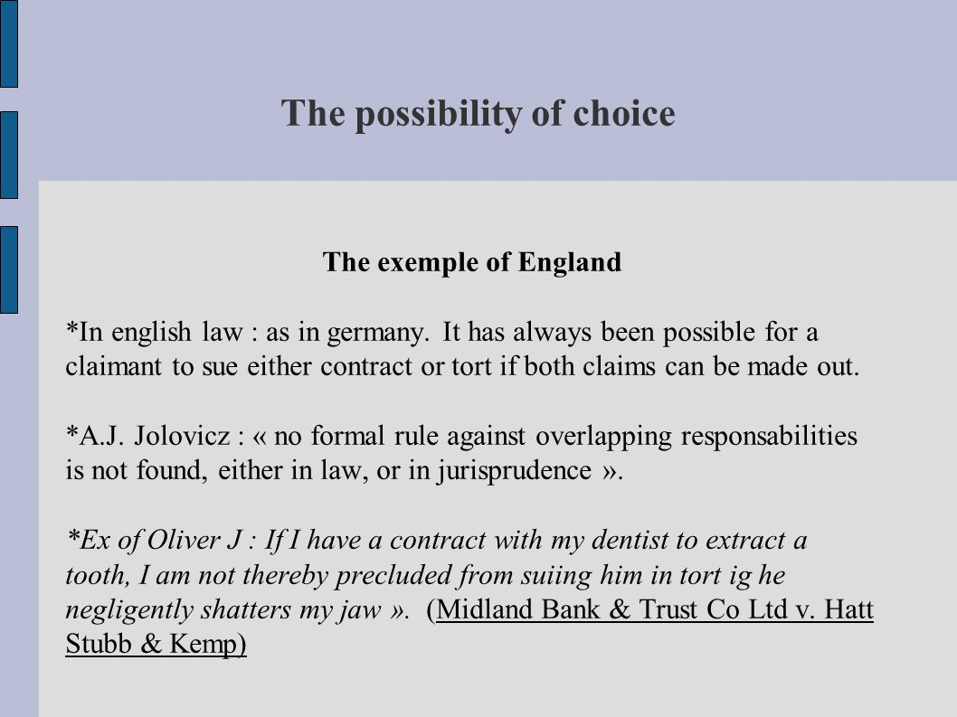 The possibility of choice The exemple of England *In english law : as in germany.