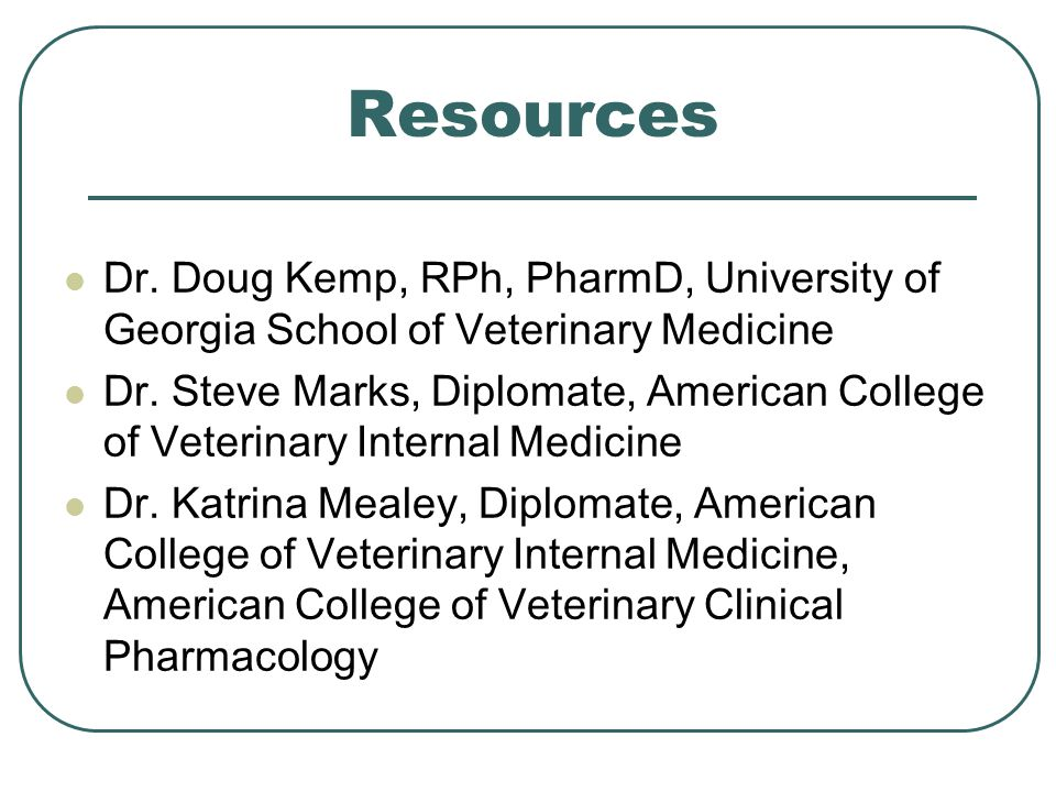 Dr. Doug Kemp, RPh, PharmD, University of Georgia School of Veterinary Medicine Dr.