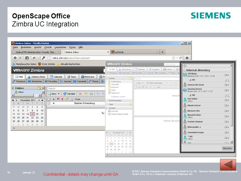 Confidential - details may change until GA Januar 1216 © 2012 Siemens Enterprise Communications GmbH & Co.