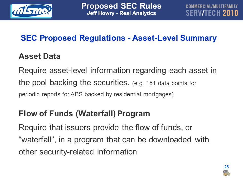 25 Asset Data Require asset-level information regarding each asset in the pool backing the securities.