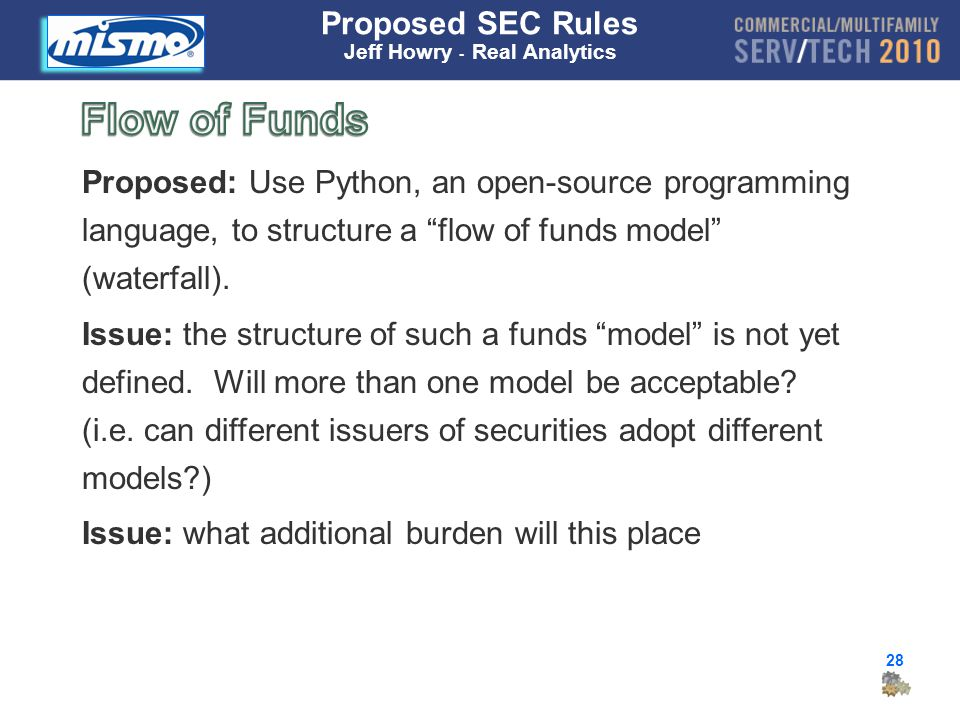 28 Proposed SEC Rules Jeff Howry - Real Analytics Proposed: Use Python, an open-source programming language, to structure a flow of funds model (waterfall).