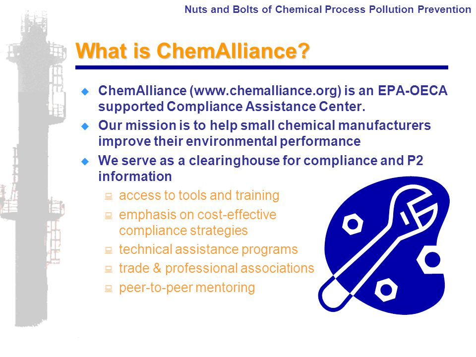 Nuts and Bolts of Chemical Process Pollution Prevention What is ChemAlliance.