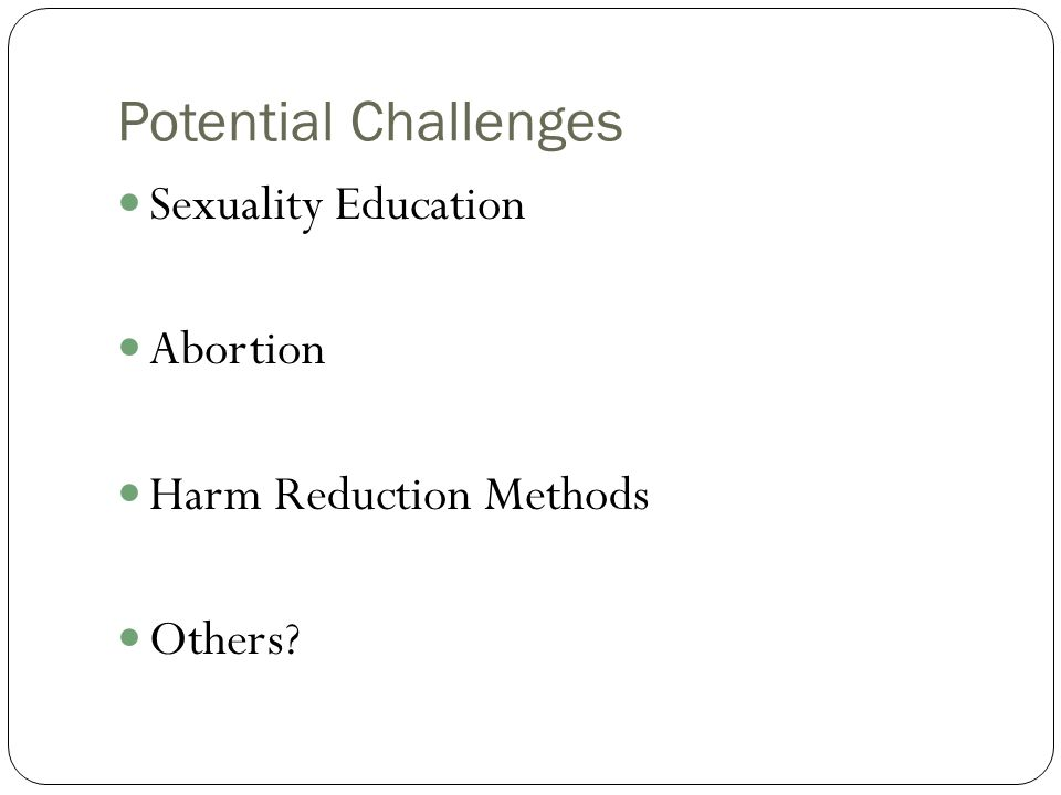 Potential Challenges Sexuality Education Abortion Harm Reduction Methods Others?