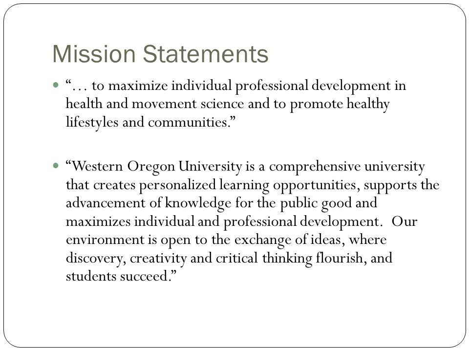 "Mission Statements ""… to maximize individual professional development in health and movement science and to promote healthy lifestyles and communities"