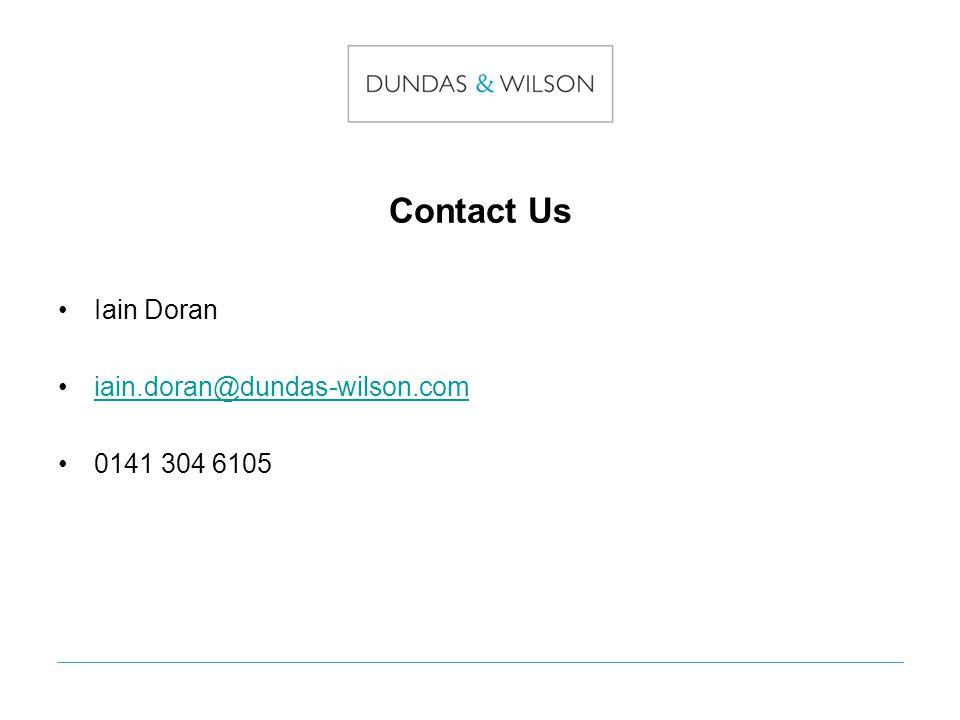 Contact Us Iain Doran iain.doran@dundas-wilson.com 0141 304 6105