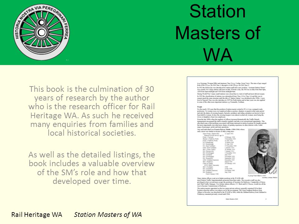 Rail Heritage WA Station Masters of WA Station Masters of WA This book is the culmination of 30 years of research by the author who is the research officer for Rail Heritage WA.